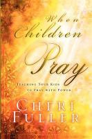 When Children Pray - Fuller, Cheri