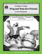 A Guide for Using Frog and Toad Are Friends in the Classroom - Bolte, Mary