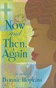 Now and Then, Again - Hopkins, Bonnie S.