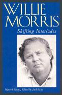 Shifting Interludes: Selected Essays - Morris, Willie