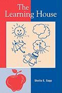 Learning House - Sapp, Sheila E.
