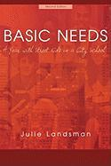 Basic Needs: A Year with Street Kids in a City School - Landsman, Julie G.