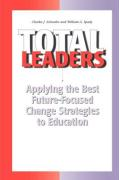 Total Leaders: Applying the Best Future-Focused Change Strategies to Education - Schwahn, Chuck J.