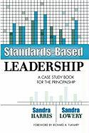 Standards-Based Leadership: A Case Study Book for the Principalship - Harris, Sandra
