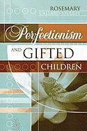 Perfectionism and Gifted Children - Callard-Szulgit, Rosemary
