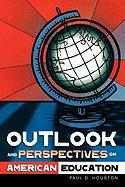 Outlook and Perspectives on American Education - Houston, Paul