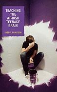 Teaching the At-Risk Teenage Brain - Feinstein, Sheryl