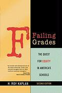Failing Grades: The Quest for Equity in America's Schools - Kaplan, H. Roy