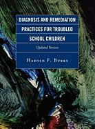 Diagnosis and Remediation Practices for Troubled School Children - Burks, Harold F.