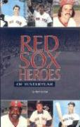 Red Sox Heroes of Yesteryear - Crehan, Herbert F.; Crehan Herb