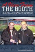 A View from the Booth: Gil Santos and Gino Cappelletti - 25 Years of Broadcasting the New England Patriots - Baker, Jim; Burgess, Chuck