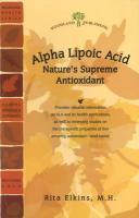 Alpha Lipoic Acid: Nature's Supreme Antioxidant - Elkins, Rita