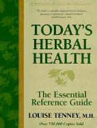 Today's Herbal Health: The Essential Reference Guide - Tenney, Louise