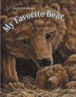 My Favorite Bear - Gabriel, Andrea