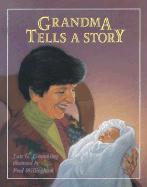 Grandma Tells a Story - Grambling, Lois G.