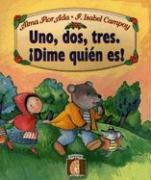 Uno, Dos, Tres. Dime Quien Es! - Ada, Alma Flor; Campoy, F. Isabel