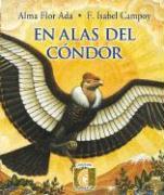 En Alas del Condor - Campoy, F. Isabel; Ada, Alma Flor