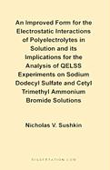 An Improved Form for the Electrostatic Interactions of Polyelectrolytes in Solution and Its Implications for the Analysis of QELSS Experiments on Sod - Sushkin, Nicholas V.