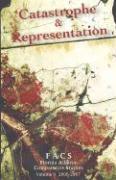 Facs - Florida Atlantic Comparative Studies: Catastrophe and Representation - Volume 9, 2006-2007 - Serra, Ilaria; Schaller, Peggy