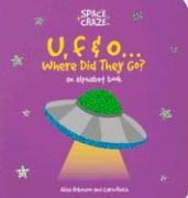 U, F & O...Where Did They Go?: An Alphabet Book - Robinson, Alise