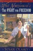 Will Northaway & the Fight for Freedom - Olasky, Susan