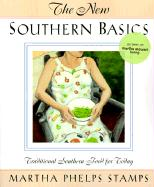 New Southern Basics: Traditional Southern Food for Today - Stamps, Martha Phelps; Phelps Stamps, Martha