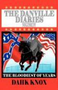 The Danville Diaries, Volume IV - Knox, Warren B. Dahk