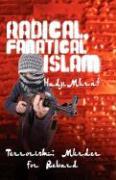 Radical, Fanatical Islam - Murat, Hadji