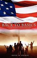 Back to the Basics - Church, David M.