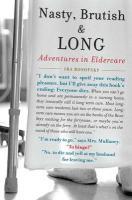 Nasty, Brutish, and Long: Adventures in Eldercare - Rosofsky, Ira