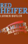 Red Heifer - Butler, Luther