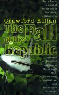 The Fall of the Republic: A Novel of the Chronoplane Wars - Kilian, Crawford