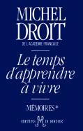 Le Temps D'Apprendre a Vivre - Droit, Michel