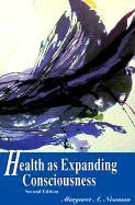Health as Expanding Consciousness - Newman, Margaret A.