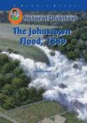 The Johnstown Flood, 1889 - Leathers, Daniel