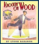 Knockin' on Wood: Starring Peg Leg Bates - Barasch, Lynne