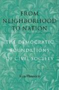 From Neighborhood to Nation from Neighborhood to Nation from Neighborhood to Nation from Neighborhood to Nation from Neighborhoo: The Democratic Found - Thomson, Ken