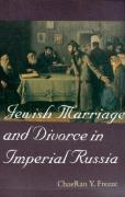 Jewish Marriage and Divorce in Imperial Russia - Freeze, ChaeRan Y.