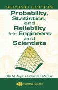 Probability, Statistics, and Reliability for Engineers and Scientists - Ayyub, Bilal M.; McCuen, Richard H.