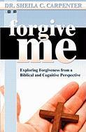 Forgive Me - Carpenter, Sheila C.
