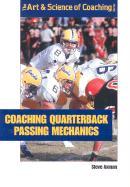 Coaching Quarterback Passing Mechanics - Axman, Steve