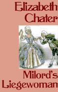 Milord's Leigewoman - Chater, Elizabeth