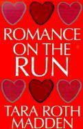 Romance on the Run - Madden, Tara Roth