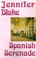Spanish Serenade - Blake, Jennifer