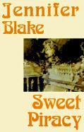 Sweet Piracy - Blake, Jennifer