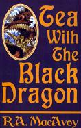 Tea with the Black Dragon - MacAvoy, Roberta A.