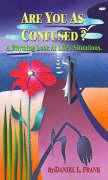 Are You as Confused?: A Rhyming Look at Life's Situations - Frank, Daniel L.