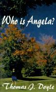 Who is Angela? - Doyle, Thomas J.