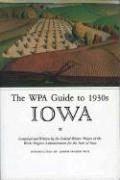 The Wpa Guide to 1930s Iowa - Federal Writers Project
