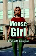 Moose Girl - Richardson, Dorothea M.